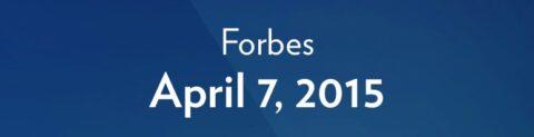 April 7, 2015 – Forbes